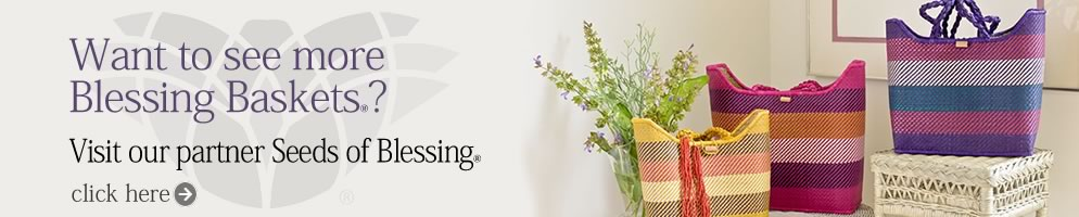 Want to see more Blessing Baskets? Visit our partner Seeds of Blessing
